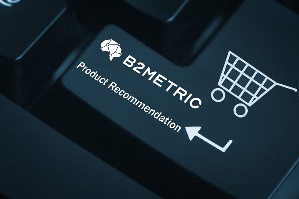 B2Metric Product Recommendation for E-Commerce